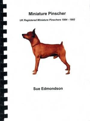 Miniature Pinscher: UK Registered Miniature Pinschers 1984-1993 (Spiral bound)
