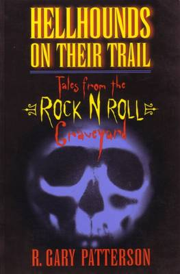 Hell Hounds on Their Trail: Tales from the Rock and Roll Graveyard (Paperback)
