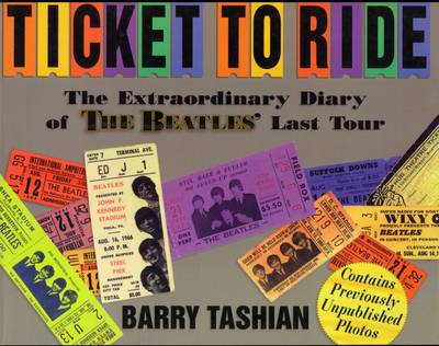 Ticket to Ride: An Extraordinary Diary of the Beatles' Last Tour (Paperback)