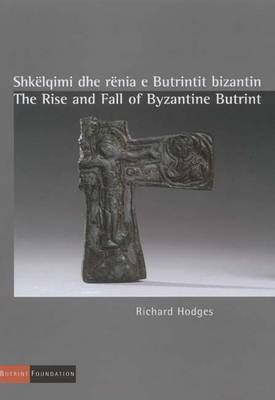 The Rise and Fall of Byzantine Butrint (Paperback)