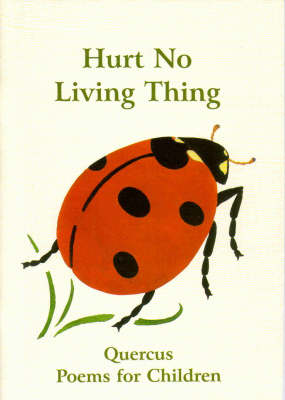 Hurt No Living Thing - Quercus Poems for Children S. Bk. 1 (Paperback)