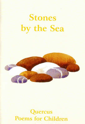 Stones by the Sea - Quercus Poems for Children S. Bk. 3 (Paperback)