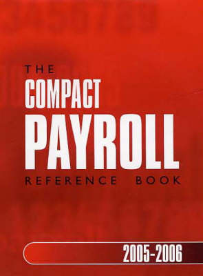 The Compact Payroll Reference Book 2005-2006 (Paperback)