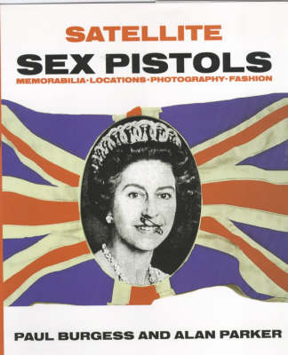 "Satellite: ""Sex Pistols"" - Memorabilia, Locations, Photography, Fashion (Hardback)"