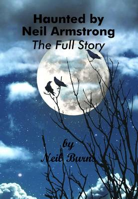 Haunted by Neil Armstrong - The Full Story (Paperback)