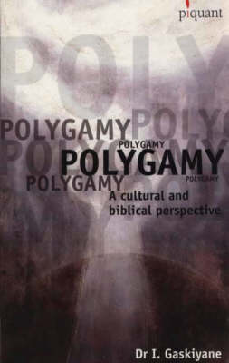 Polygamy: A Cultural and Biblical Perspective (Paperback)