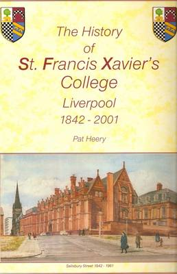 The History of St.Francis Xavier's College, Liverpool 1842-2001 (Paperback)