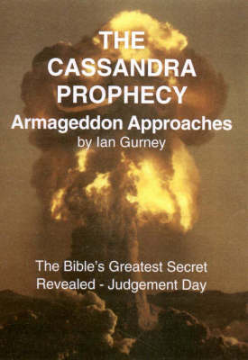 The Cassandra Prophecy: Armageddon Approaches (Paperback)