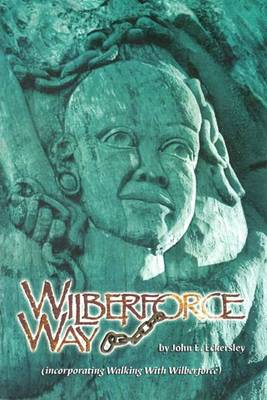 Wilberforce Way: Incorporating Walking with Wilberforce (Paperback)