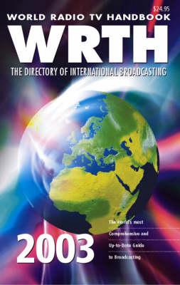 World Radio TV Handbook 2003: The Directory of International Broadcasting (Paperback)