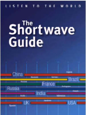 The Shortwave Guide: Listen to the World (Paperback)