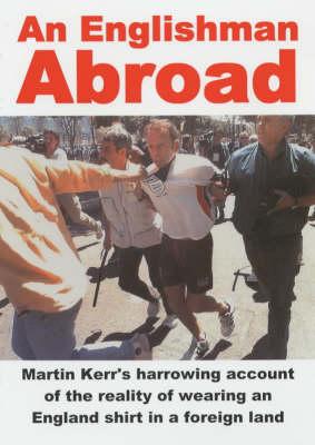 An Englishman Abroad: One Football Fan's Story (Paperback)
