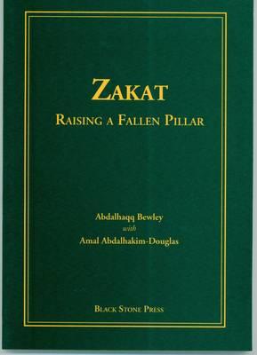 Zakat - Raising a Fallen Pillar (Paperback)