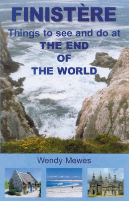 Finistere: Things to See and Do at the End of the World (Paperback)