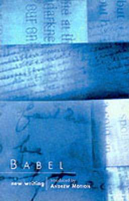 Babel: New Writing by the University of East Anglia's MA Writers, 1999 (Paperback)