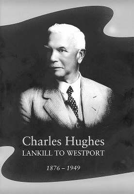 Charles Hughes: Pt. 1: Lankill to Westport (Hardback)