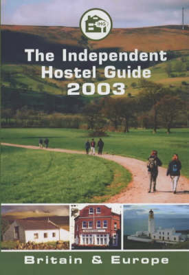 The Independent Hostel Guide: Britain and Europe (Paperback)