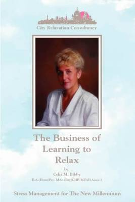 The Business of Learning to Relax: Stress Management for the New Millennium