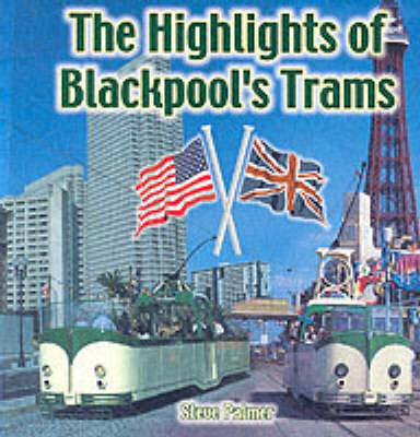 The Highlights of Blackpool's Trams (Paperback)