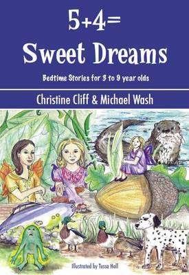 5+4 = Sweet Dreams: Bed Time Stories for 3 to 9 Year Olds (Paperback)