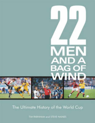 22 Men and a Bag of Wind: The Ultimate History of the World Cup (Paperback)