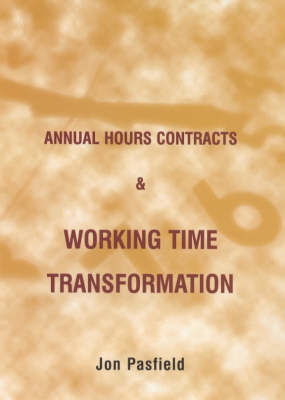 Annual Hours Contracts and Working Time Transformation (Paperback)