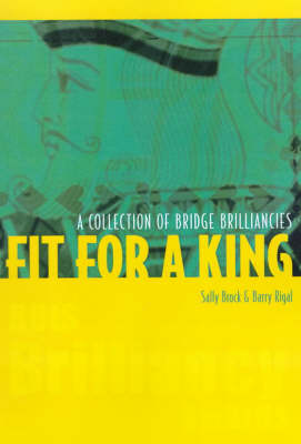 Fit for a King: A Collection of Bridge Brilliancies (Paperback)
