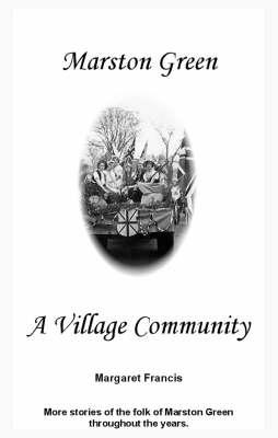 Marston Green: A Village Community (Paperback)