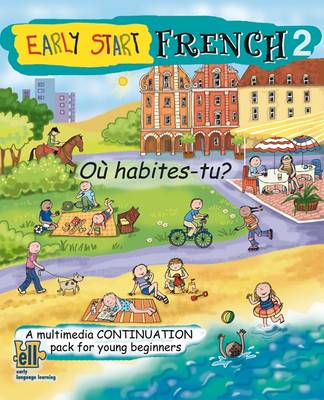 Early Start French Continuation Pack, Ou Habites-tu?: Pack 2: A Multimedia Continuation Pack for Young Beginners