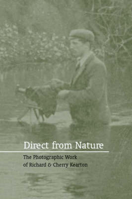Direct from Nature: The Photographic Work of Richard and Cherry Kearton (Paperback)