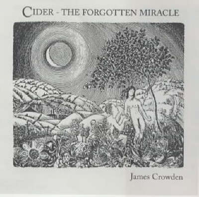 Cider: The Forgotten Miracle (Paperback)