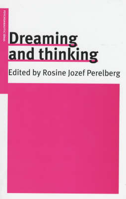 Dreaming and Thinking - Psychoanalytic Ideas S. 4 (Paperback)