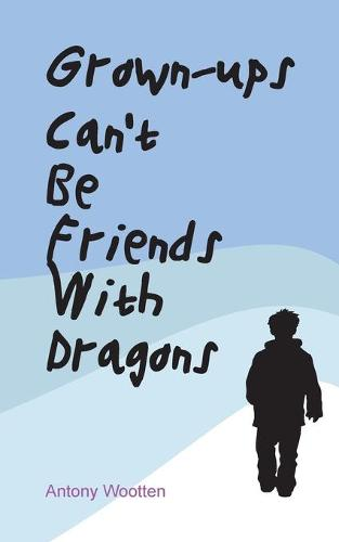 Grownups Can't be Friends with Dragons (Paperback)