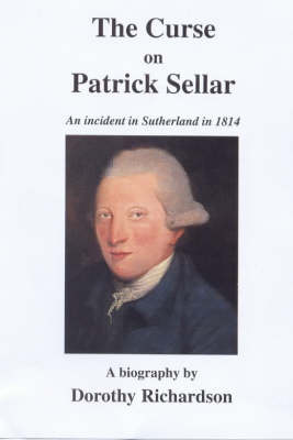 The Curse on Patrick Sellar: An Incident in Sutherland in 1814 (Paperback)