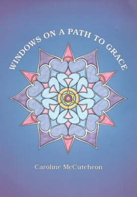 Windows on a Path to Grace: A Guidebook for the Spiritual Journey (Paperback)