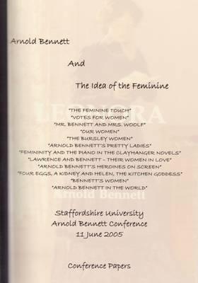 Arnold Bennett and the Idea of the Feminine