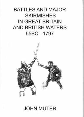 Battles and Major Skirmishes in Great Britain and British Waters (33 B.C.-1797) (Paperback)