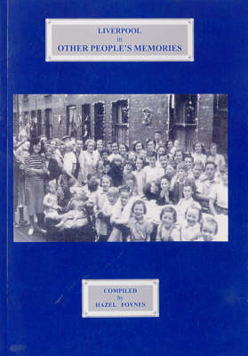 Liverpool in Other Peoples Memories (Paperback)