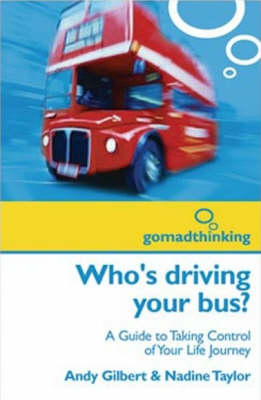 Who's Driving Your Bus?: A Guide to Taking Control of Your Life Journey (Paperback)