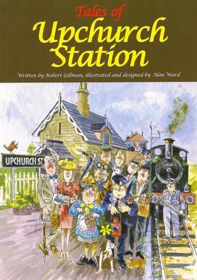 Tales of Upchurch Station: Five Wonderful Railway Stories for Children (Paperback)