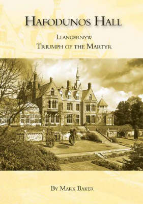 Hafodunos Hall, Llangernyw: Triumph of the Martyr (Paperback)