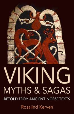 Viking Myths & Sagas: Retold from Ancient Norse Texts (Paperback)