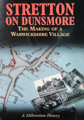 Stretton on Dunsmore: The Making of a Warwickshire Village - A Millennium History (Paperback)
