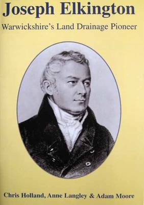 Joseph Elkington: Warwickshires Land Drainage Pioneer (Paperback)