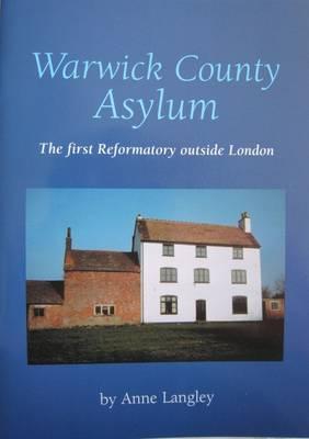 Warwick County Asylum: The First Reformatory Outside London (Paperback)