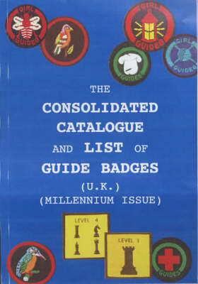 The Consolidated Catalogue and List of Guide Badges (UK) (Spiral bound)