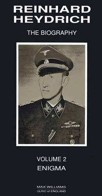 Reinhard Heydrich: Enigma v. 2: The Biography (Hardback)