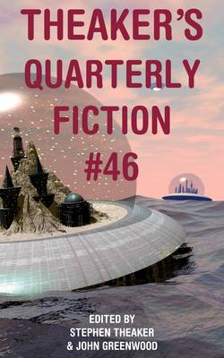 Theaker's Quarterly Fiction: Issue 46 - Theaker's Quarterly Fiction (Paperback)
