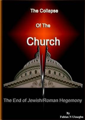 The Collapse of the Church: The End of Jewish / Roman Hegemony (Paperback)