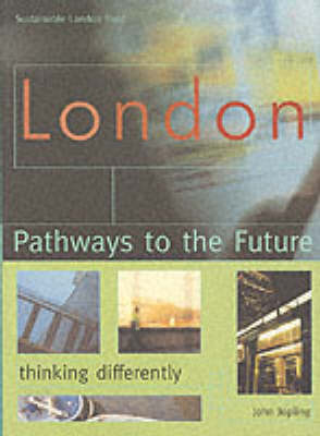 London: Pathways to the Future - A Radical Agenda for Change (Paperback)